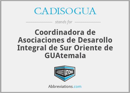 CADISOGUA - Coordinadora de Asociaciones de Desarollo Integral de Sur Oriente de GUAtemala