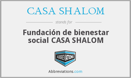 What does CASA SHALOM stand for?
