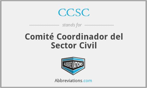 CCSC - Comité Coordinador del Sector Civil