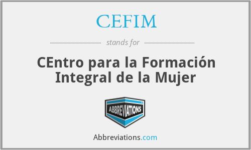 CEFIM - CEntro para la Formación Integral de la Mujer