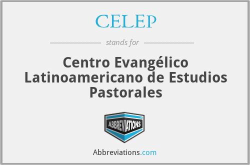 CELEP - Centro Evangélico Latinoamericano de Estudios Pastorales