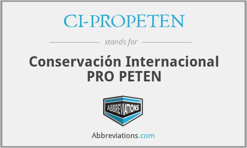 CI-PROPETEN - Conservación Internacional PRO PETEN