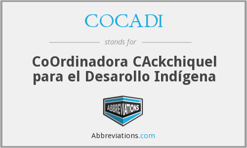 COCADI - CoOrdinadora CAckchiquel para el Desarollo Indígena