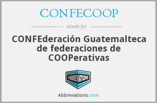 CONFECOOP - CONFEderación Guatemalteca de federaciones de COOPerativas