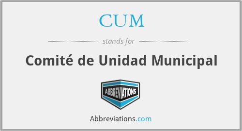CUM - Comité de Unidad Municipal
