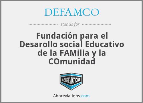 DEFAMCO - Fundación para el Desarollo social Educativo de la FAMilia y la COmunidad
