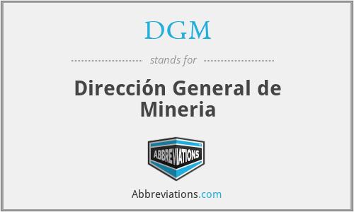 DGM - Dirección General de Mineria