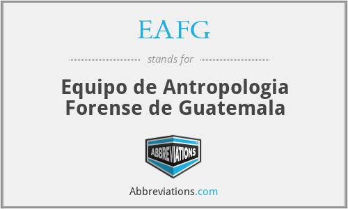 EAFG - Equipo de Antropologia Forense de Guatemala