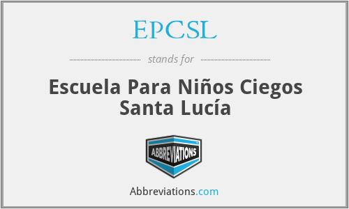 EPCSL - Escuela Para Niños Ciegos Santa Lucía