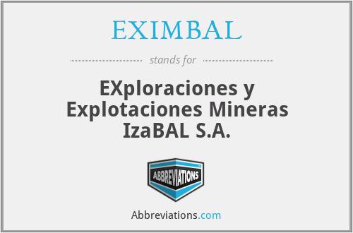 EXIMBAL - EXploraciones y Explotaciones Mineras IzaBAL S.A.