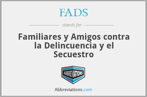 FADS - Familiares y Amigos contra la Delincuencia y el Secuestro