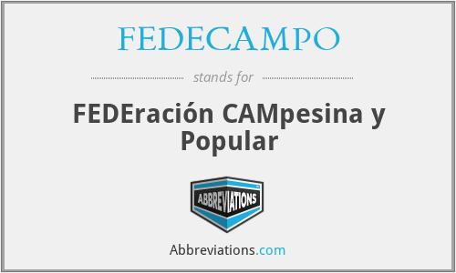 FEDECAMPO - FEDEración CAMpesina y Popular