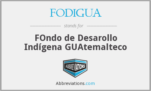 What does FODIGUA stand for?