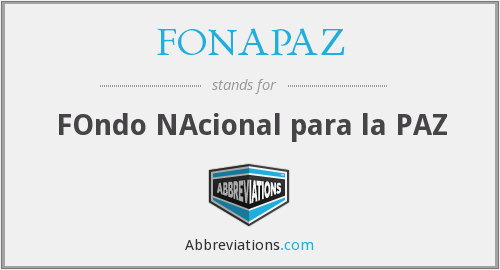What does FONAPAZ stand for?