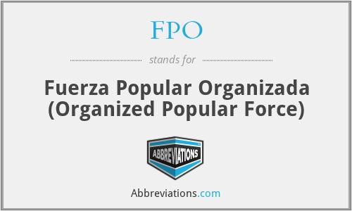 FPO - Fuerza Popular Organizada (Organized Popular Force)