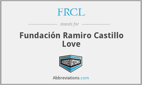 FRCL - Fundación Ramiro Castillo Love