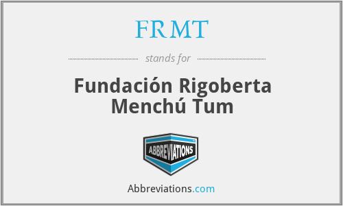 FRMT - Fundación Rigoberta Menchú Tum