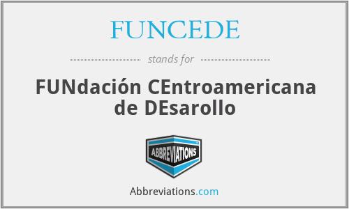 FUNCEDE - FUNdación CEntroamericana de DEsarollo