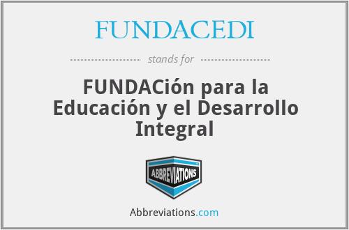 FUNDACEDI - FUNDACión para la Educación y el Desarrollo Integral
