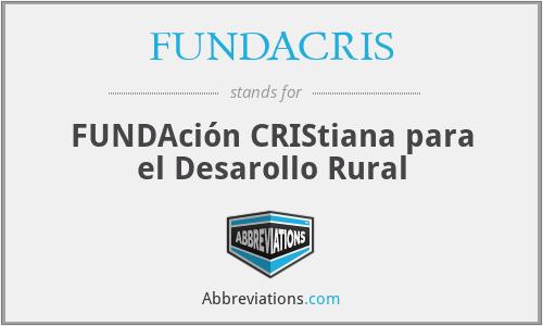 FUNDACRIS - FUNDAción CRIStiana para el Desarollo Rural