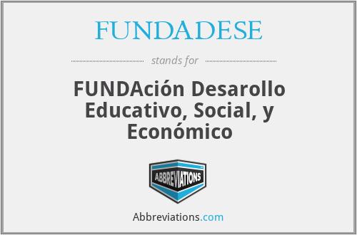 FUNDADESE - FUNDAción Desarollo Educativo, Social, y Económico