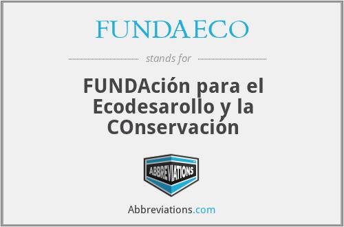 FUNDAECO - FUNDAción para el Ecodesarollo y la COnservación