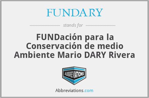 FUNDARY - FUNDación para la Conservación de medio Ambiente Mario DARY Rivera