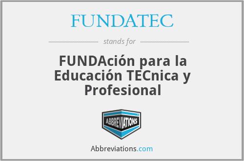 FUNDATEC - FUNDAción para la Educación TECnica y Profesional