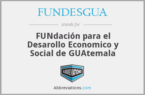 What does FUNDESGUA stand for?
