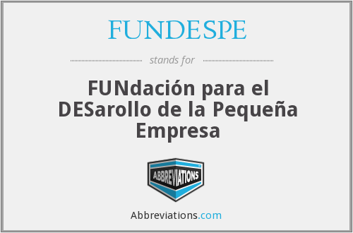 FUNDESPE - FUNdación para el DESarollo de la Pequeña Empresa