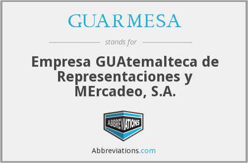 What does GUARMESA stand for?