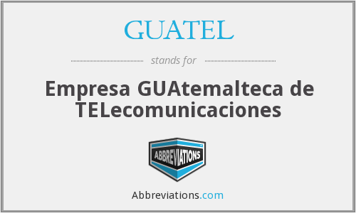 GUATEL - Empresa GUAtemalteca de TELecomunicaciones