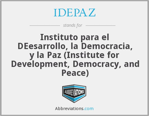 IDEPAZ - Instituto para el DEesarrollo, la Democracia, y la Paz (Institute for Development, Democracy, and Peace)