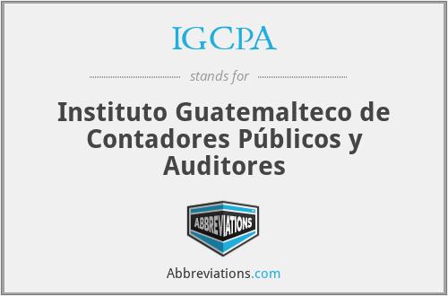 IGCPA - Instituto Guatemalteco de Contadores Públicos y Auditores
