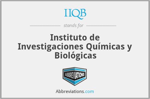IIQB - Instituto de Investigaciones Químicas y Biológicas
