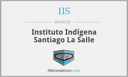 IIS - Instituto Indígena Santiago La Salle