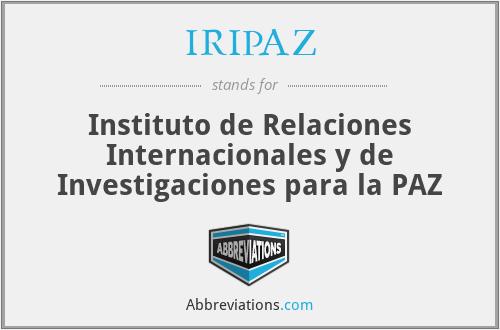 IRIPAZ - Instituto de Relaciones Internacionales y de Investigaciones para la PAZ