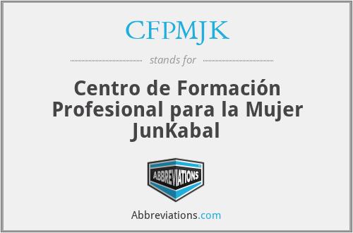 CFPMJK - Centro de Formación Profesional para la Mujer JunKabal