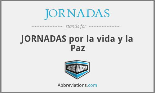 JORNADAS - JORNADAS por la vida y la Paz