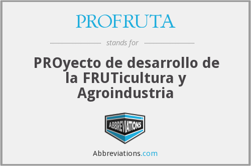 What does PROFRUTA stand for?