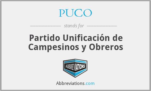 PUCO - Partido Unificación de Campesinos y Obreros