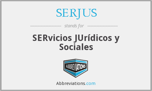 What does SERJUS stand for?