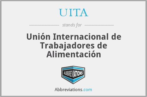 UITA - Unión Internacional de Trabajadores de Alimentación