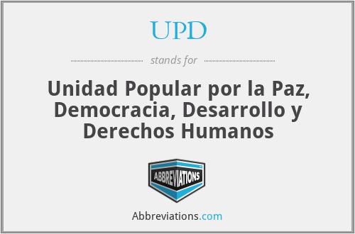 UPD - Unidad Popular por la Paz, Democracia, Desarrollo y Derechos Humanos