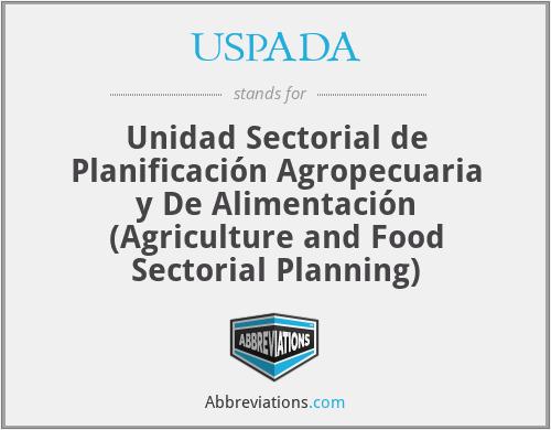 USPADA - Unidad Sectorial de Planificación Agropecuaria y De Alimentación (Agriculture and Food Sectorial Planning)