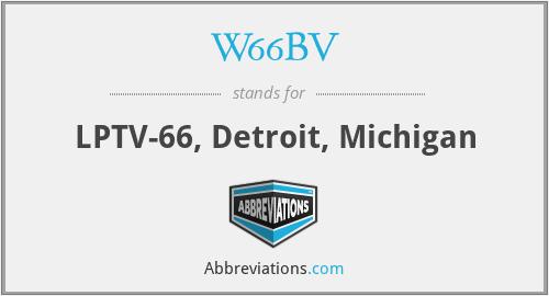 W66BV - LPTV-66, Detroit, Michigan