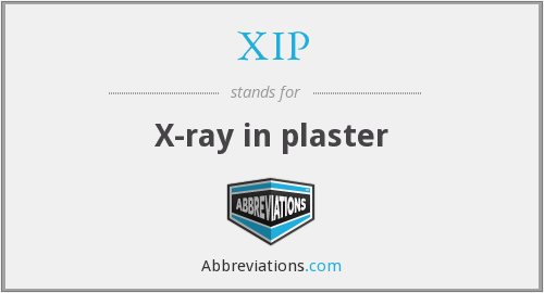 XIP - X-ray in plaster