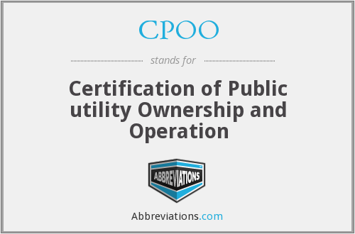 CPOO - Certification of Public utility Ownership and Operation