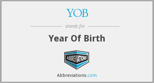 YOB - Year Of Birth