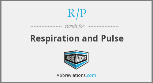 R/P - Respiration and Pulse